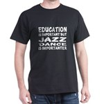 Jazz Is Importanter T-Shirt