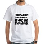 Rumba Is Importanter Shirt