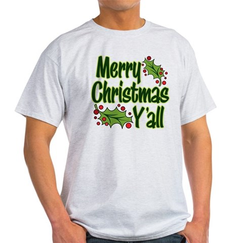 MERRY CHRISTMAS Y'ALL Funny Light T-Shirt by CafePress