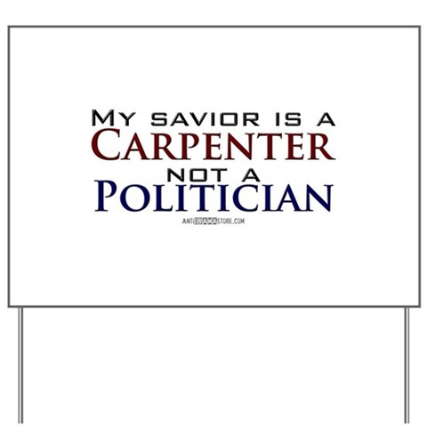 ...Not a Politician  Conservative Yard Sign by CafePress