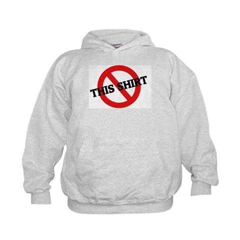 Anti This Shirt  Humor Kids Hoodie by CafePress