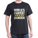 Worlds Okayest Belly dance T-Shirt