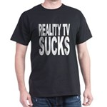 Reality TV Sucks T-Shirt
