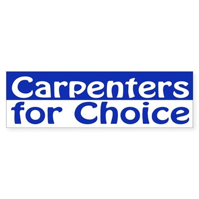 Carpenters for Choice (bumper sticker)