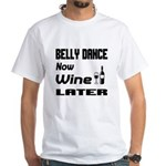 Belly Dance Now Wine Later Shirt