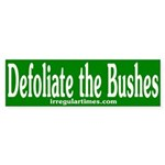 Defoliate the Bushes (bumper sticker)