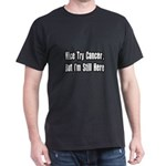 'Nice Try Cancer...(Black)' Dark T-Shirt
