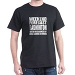 Weekend Forecast Badminton Sports Des T-Shirt