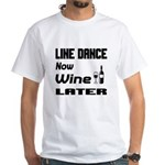 Line Dance Now Wine Later Shirt