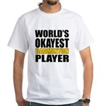 Worlds Okayest Badminton Pl Shirt