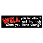 Will you lie? (anti-anti-drug bumper sticker)