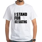 I Stand For Ice skating Shirt