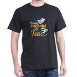 Fueled by Theatre and Tea, Tea Lover Gift, T-Shirt