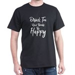 Drink Tea Read Books Be Happy, Book Lover, T-Shirt