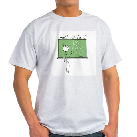 Math Is Fun  School Light T-Shirt by CafePress