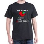 My Heart Friends, Family, Folk Dance T-Shirt