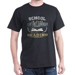 School is just Seven hours without Reading T-Shirt