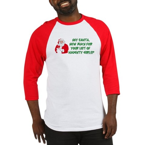 Santa's naughty girl list Christmas Baseball Jersey by CafePress
