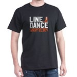 Line Dance Shirt Line Dance What Else Gift T-Shirt
