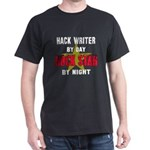 Hack writer By Day, Rock Star By nigh T-Shirt