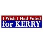 I Wish I Had Voted for Kerry bumper sticker