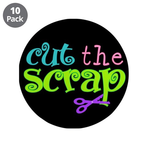 Cut the Scrap  Hobbies 3.5 Button 10 pack by CafePress