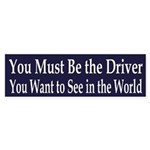 you must be the driver (bumper sticker