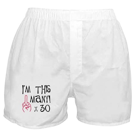 30th birthday middle finger salute  Humor Boxer Shorts by CafePress