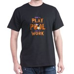 Born to Play Pool Force To Work Billiard C T-Shirt