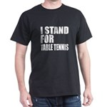 I Stand For Table Tennis T-Shirt