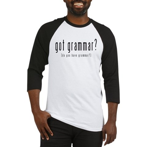 - got grammar?  Funny Baseball Jersey by CafePress
