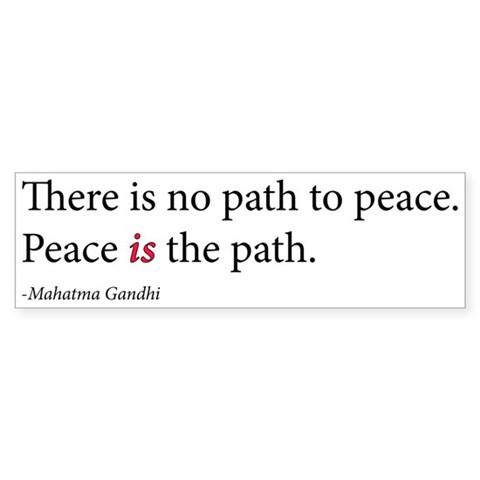 'Peace is the path'  Peace Bumper Sticker by CafePress