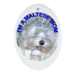 I'm A Maltese Mom Ornament (Oval)