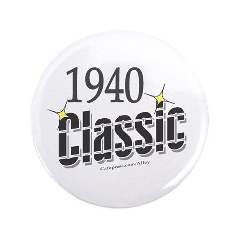 1940 Classic  Birthday 3.5 Button by CafePress