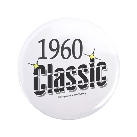1960 Classic  Funny 3.5 Button by CafePress