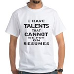 Cannot Be Put On Resumes Shirt