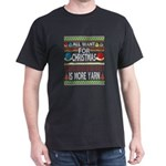 All I Want For Christmas is More Yarn Ugly T-Shirt