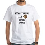 My best friend is a BOYKIN SPANIEL White T-Shirt