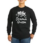 DRAMA QUEEN ACTING HUMOR Long Sleeve T-Shirt