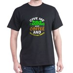 Give Me Camping And Coffee Watch Me Smile T-Shirt