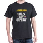 Warning I Have a Crazy Gay Nephew T-Shirt