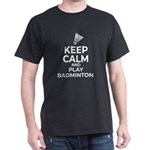 Keep Calm and Play Badminton Gift Funny Ba T-Shirt