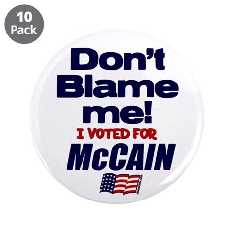 Don't Blame Me 3.5quot; Button 10 pack Conservative 3.5 Button 10 pack by CafePress