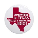 The Texas Village Idiot Ornament (Round)