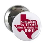 "The Texas Village Idiot 2.25"" Button (100 pack)"