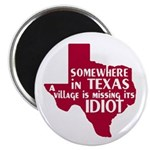 "The Texas Village Idiot 2.25"" Magnet (10 pack)"