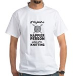 Happier Person When Knitting T-Shirt