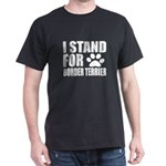 I Stand For Border Terrier Dog Design T-Shirt