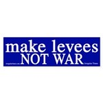 Make Levees, Not War (bumper sticker)