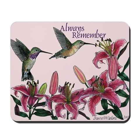 - Always Remember Flower Mousepad by CafePress